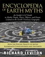 Encyclopedia of Earth Myths. An Insider's A-Z Guide to Mythic People, Places, Objects, and Events Central to the Earth's Visionary Geography