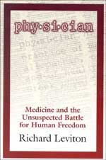 Physician: Medicine and the Unsuspected Battle for Human Freedom